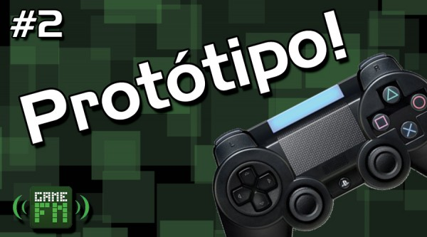 GameFM Plus #2 – O Protótipo do Dual Shock 4